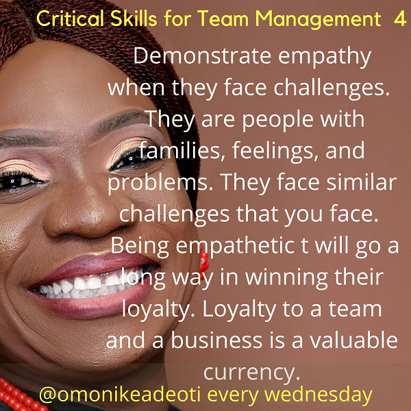 Demonstrate empathy when your team faces challenges