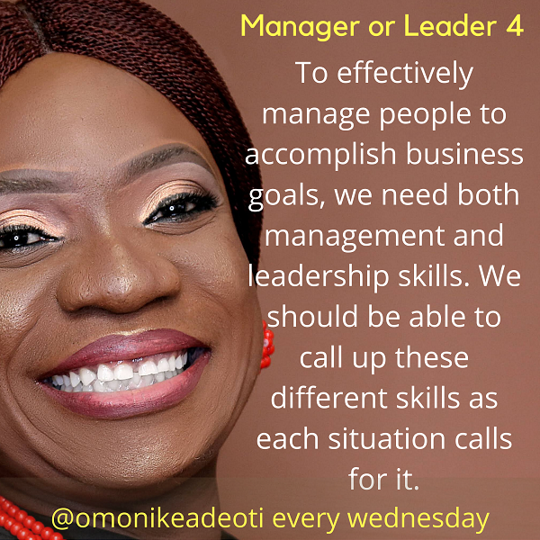 We need both management and leadership skills to manage people to accomplish business goals