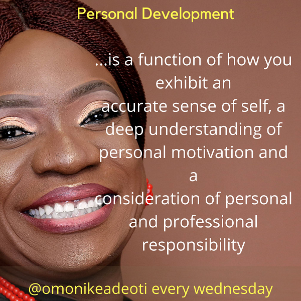 Personal Development is a function of how you exhibit an accurate sense of self