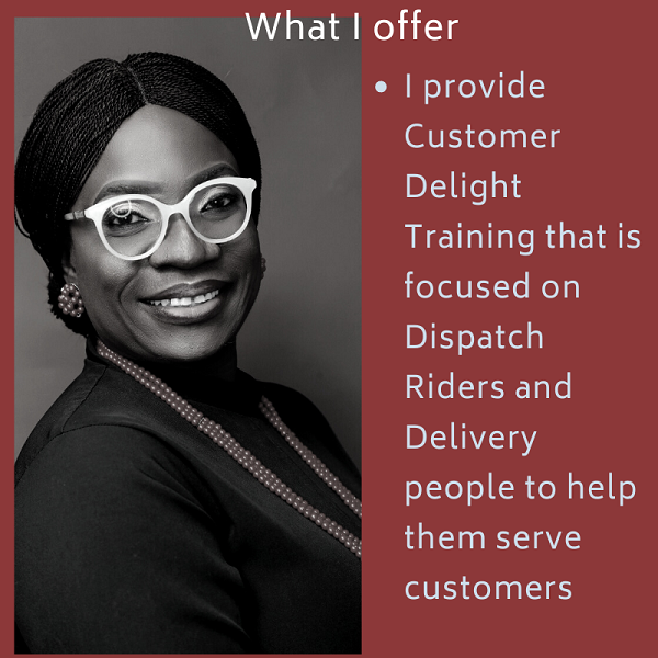 I provide Customer Delight Training that is focused on Dispatch Riders and Delivery people to help them serve customers