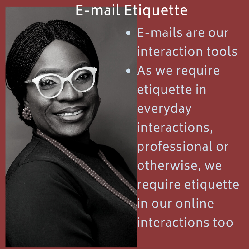 E-mails are our interaction tools. We require etiquette for them as we require for other forms of interactions
